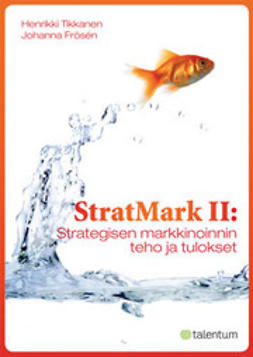 Frösén, Johanna - StratMarkII: Strategisen markkinoinnin teho ja tulokset, ekirja, e-kirja