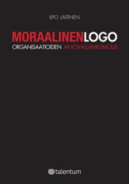 Moraalinen logo - Organisaatioiden arvovallankumous