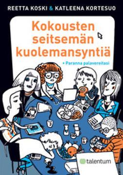 Kortesuo, Katleena - Kokousten seitsemän kuolemansyntiä - Paranna palavereitasi, ebook
