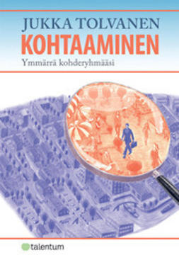 Tolvanen, Jukka - Kohtaaminen - Ymmärrä kohderyhmääsi, e-kirja