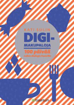 Sulin, Kati - Digimakupaloja - 100 päivää online-dialogia Fazerilla, e-kirja