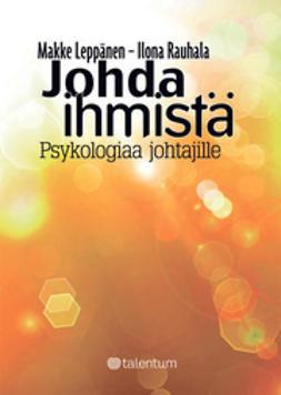 Johda ihmistä - Psykologiaa johtajille