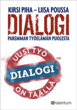 Piha, Kirsi - Dialogi - Paremman työelämän puolesta, e-kirja
