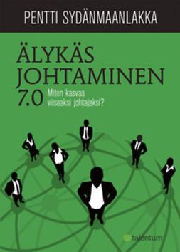Sydänmaanlakka, Pentti - Älykäs johtaminen 7.0 - Miten kasvaa viisaaksi johtajaksi?, e-kirja