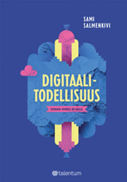 Salmenkivi, Sami - Digitaalitodellisuus - Seuraava murros on täällä, e-kirja