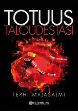 Majasalmi, Terhi - Totuus taloudestasi, ebook