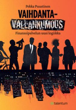Puustinen, Pekka - Vaihdantavallankumous - Finanssipalvelun uusi logiikka, e-kirja