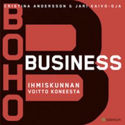 Bohobusiness - Ihmiskunnan voitto koneesta