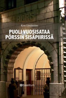 Lindström, Kim - Puoli vuosisataa pörssin sisäpiirissä, e-kirja