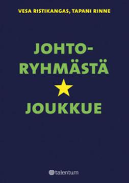 Rinne, Tapani - Johtoryhmästä tähtijoukkue, e-kirja