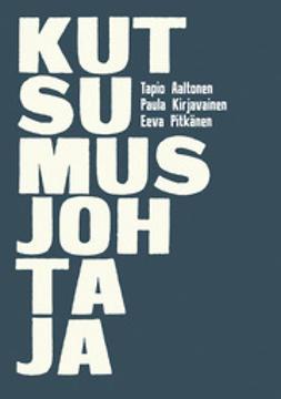 Aaltonen, Tapio - Kutsumusjohtaja, e-kirja