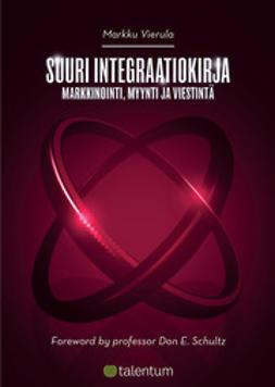 Suuri integraatiokirja - Markkinointi, myynti, viestintä