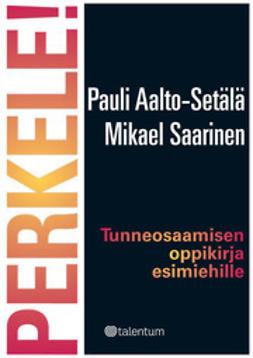 Aalto-Setälä, Pauli - Perkele!  - Tunneosaamisen oppikirja esimiehille, ebook
