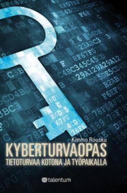 Kyberturvaopas : tietoturvaa kotona ja työpaikalla