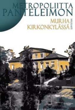 Panteleimon, Metropoliitta - Murha Kirkonkylässä, ebook