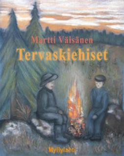 Martti, Väisänen - Tervaskiehiset, e-kirja