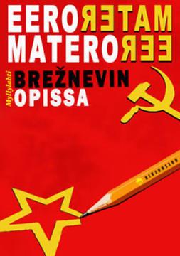 Eero, Matero - Brezhnevin opissa, e-kirja