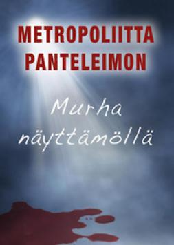 Panteleimon, Metropoliitta - Murha näyttämöllä, e-kirja