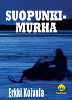 Erkki, Koivula - Suopunkimurha, ebook