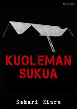 Sakari, Kiuru - Kuoleman sukua, ebook