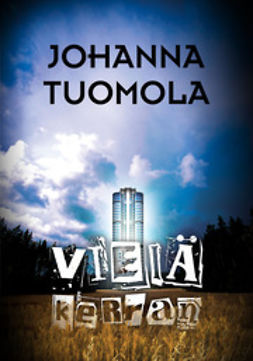 Tuomola, Johanna - Vielä kerran, e-bok