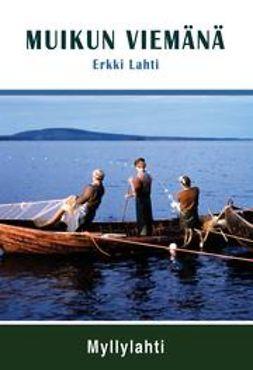 Lahti, Erkki - Muikun viemänä, e-kirja