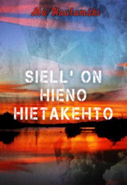 Hautamäki, Ata - Siell' on hieno hietakehto, ebook