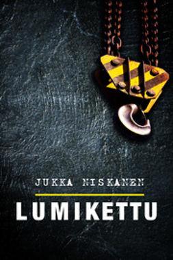 Niskanen, Jukka - Lumikettu, ebook