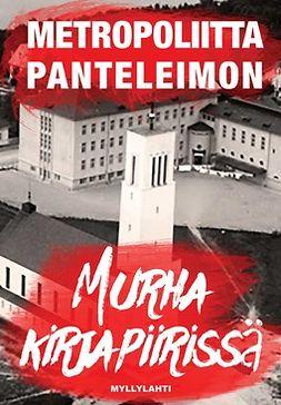 Panteleimon, Metropoliitta - Murha kirjapiirissä, e-kirja
