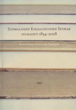Haanpää, toim. Eeva-Liisa - Suomalaisen Kirjallisuden Seuran julkaisut 1834–2008, e-kirja
