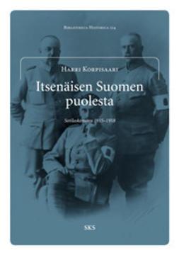 Korpisaari, Harri - Itsenäisen Suomen puolesta. Sotilaskomitea 1915-1918, e-kirja