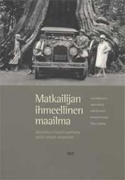Ahtola, Janne - Matkailijan ihmeellinen maailma. Matkailun historia vanhalta ajalta omaan aikaamme., e-bok