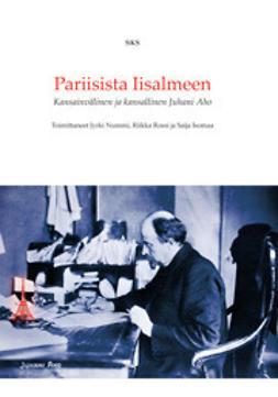 Nummi, Riikka Rossi Jyrki - Pariisista Iisalmeen. Kansainvälinen ja kansallinen Juhani Aho, e-kirja