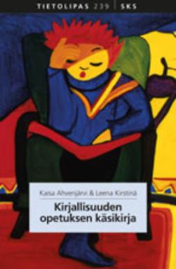 Ahvenjärvi, Kaisa - Kirjallisuuden opetuksen käsikirja, ebook
