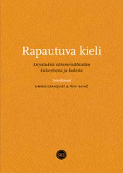 Rapautuva kieli. Kirjoituksia vähemmistökielten kulumisesta ja kadosta