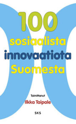 Taipale, Ilkka - 100 sosiaalista innovaatiota Suomesta, ebook
