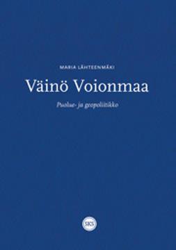 Väinö Voionmaa : puolue- ja geopoliitikko
