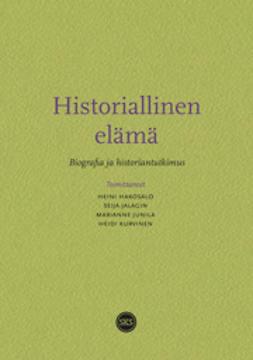 Historiallinen elämä. Biografia ja historiantutkimus