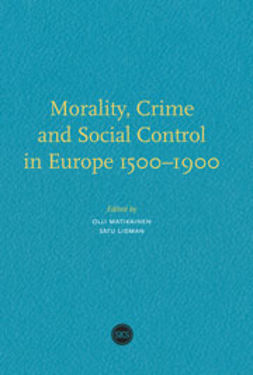 Lidman, Satu - Morality, Crime and Social Control in Europe 1500-1900, e-kirja