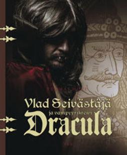 Hovi, Tuomas - Vlad Seivästäjä ja vampyyrikreivi Dracula, e-kirja
