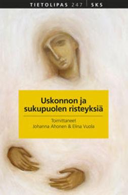 Ahonen, Johanna - Uskonnon ja sukupuolen risteyksiä, e-bok