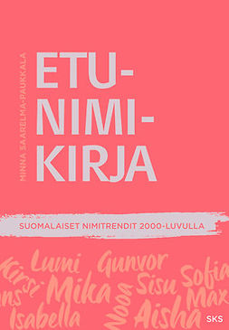 Etunimikirja. Suomalaiset nimitrendit 2000-luvulla