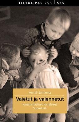 Sarhimaa, Anneli - Vaietut ja vaiennetut. Karjalankieliset karjalaiset Suomessa, ebook
