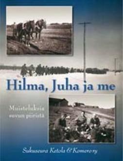 Pietilä, Jyrki - Hilma, Juha ja me, ebook