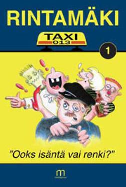"""Rintamäki - Taxi-13 – """"Ooks isäntä vai renki?"""", e-kirja"""