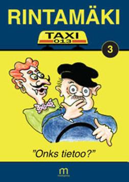 "Rintamäki - Taxi-13 – ""Onks tietoo?"", e-kirja"