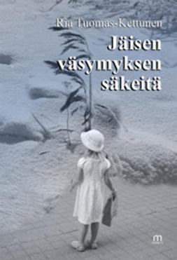 Tuomas-Kettunen, Ria - Jäisen väsymyksen säkeitä, e-kirja