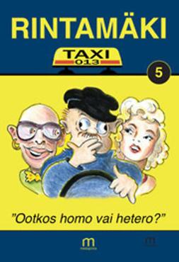 """Rintamäki - Taxi-13 – """"Ootkos homo vai hetero?"""", e-kirja"""
