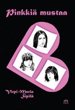 Sipilä, Virpi-Maria - Pinkkiä mustaa, e-kirja