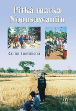 Tuoriniemi, Raimo - Pitkä matka Noonsawaniin, e-kirja